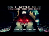 Tattletail Song- Don t Tattle On Me Remix- The Living Tombstone feat. Caleb