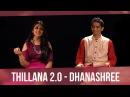 Thillana 2 0 Dhanashree feat Sharanya Srinivas