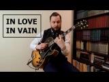 In Love In Vain - solo jazz guitar