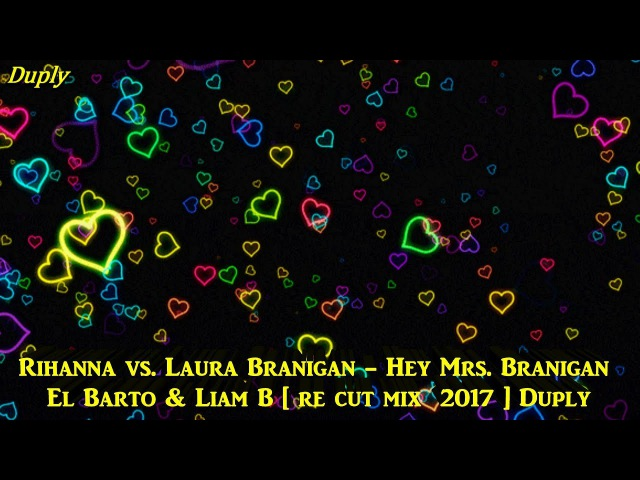 Rihanna vs Laura Branigan - Hey Mrs. Branigan