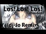 Youjo Senki ED Los! Los! Los! feat. Mi-ya  dj-Jo Remix  Extended Version