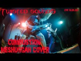 Twisted Sounds - Combustion (Meshuggah cover) Рок-клуб