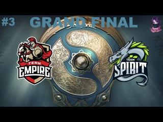 Grand Final Empire vs Spirit #3 (bo5) The International 7 CIS