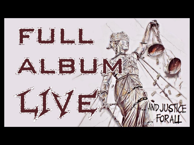 Metallica And Justice For All full album LIVE
