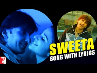 Lyrical: Sweeta Full Song with Lyrics | Kill Dil | Ranveer Singh | Ali Zafar | Parineeti | Gulzar