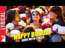Lyrical: Happy Budday Full Song with Lyrics | Kill Dil | Ranveer | Ali Zafar | Parineeti | Gulzar