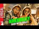 Lyrical: Nakhriley Song with Lyrics | Kill Dil | Ranveer | Ali Zafar | Parineeti | Gulzar