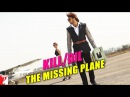 Kill Dil Leaks | The Missing Plane | Kill Dil | Ranveer Singh | Parineeti Chopra