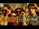 Ranveer Singh | Parineeti Chopra | Ali Zafar exclusive interview on Kill Dil | Part 2