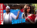 Making Of The Song - Sweeta | Kill Dil | Ranveer Singh | Parineeti Chopra