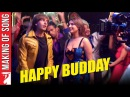 Making Of The Song - Happy Budday | Kill Dil | Ranveer Singh | Ali Zafar | Parineeti Chopra