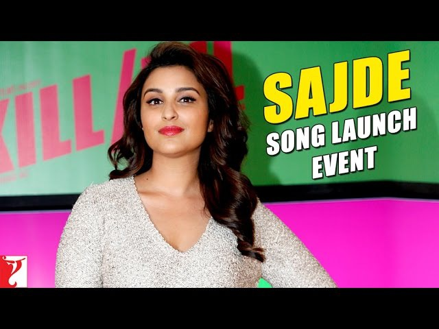 Sajde Song Launch Event | Kill Dil | Parineeti Chopra