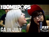 The Bombpops - CA in July (Official Music Video)