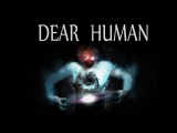 Dear Human The Existential Crisis