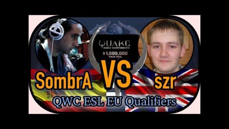 SombrA vs szr | Quake Champions QWC Qualifiers EU 19