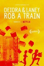 Дейдра и Лани грабят поезд / Deidra & Laney Rob a Train (2017)