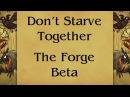 Dont Starve Together бета The Forge уже близко!