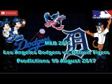 MLB The Show 17 Los Angeles Dodgers vs. Detroit Tigers Predictions #MLB (19th August 2017)