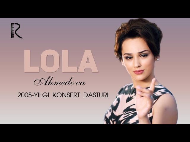 MUVAD VIDEO - Lola Ahmedova 2005-yilgi konsert dasturi