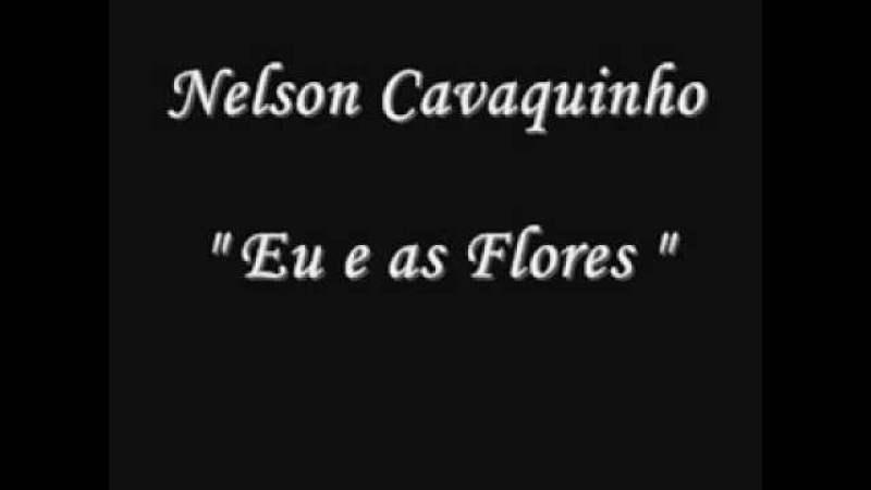 Nelson Cavaquinho Eu e as Flores