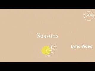 Seasons Lyric Video - Hillsong Worship