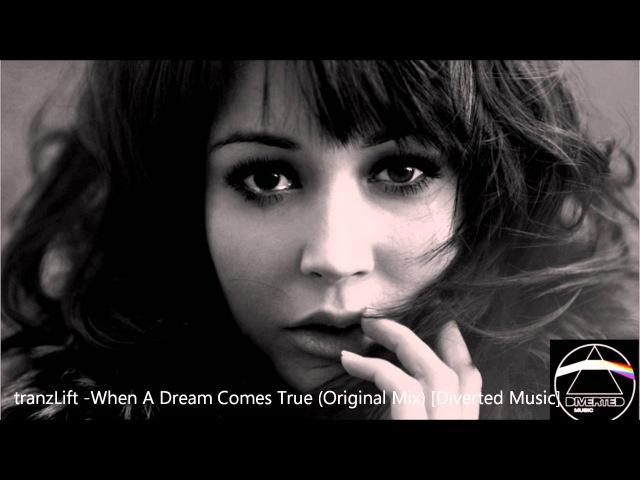 TranzLift - When A Dream Comes True (Original Mix) [Diverted Music] preview