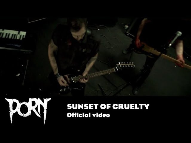 PORN Sunset of cruelty Official Music Video
