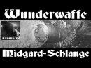 Wunderwaffe Midgard Schlange Чудо оружие Змей Мидгарда Подземная лодка