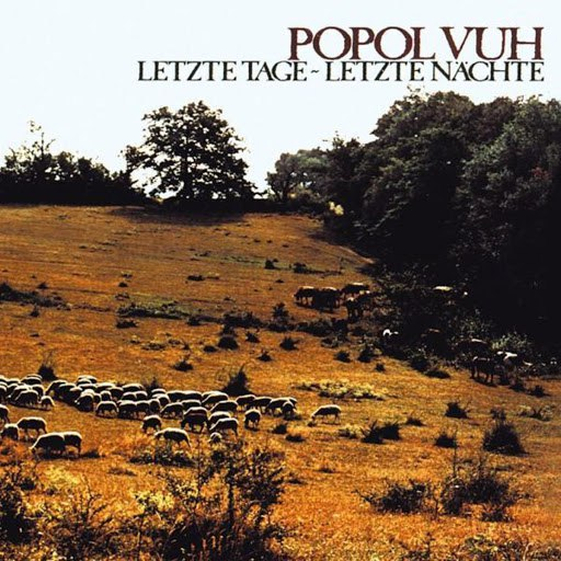 Popol Vuh альбом Letzte Tage - Letzte Nächte