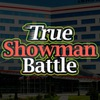 True showman battle