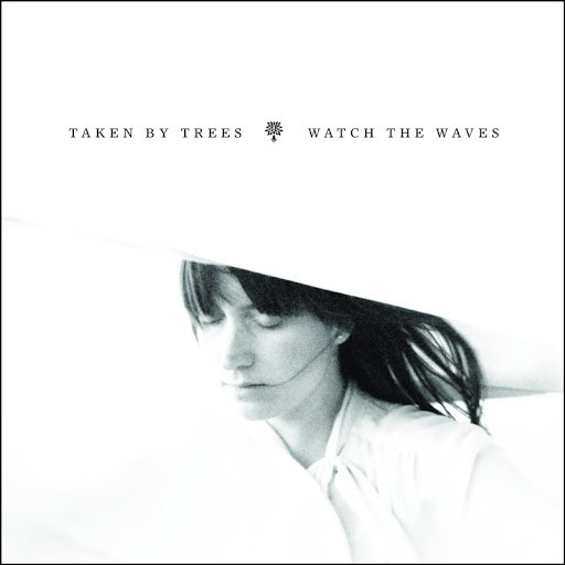 Taken By Trees альбом Watch the Waves (Radio Edit)