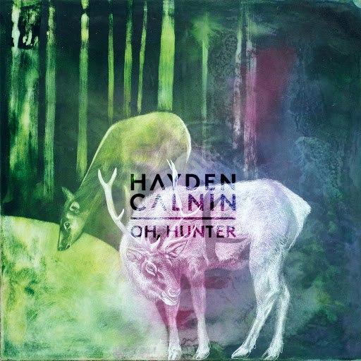 Hayden Calnin альбом Oh, Hunter (Bonus Track Version)