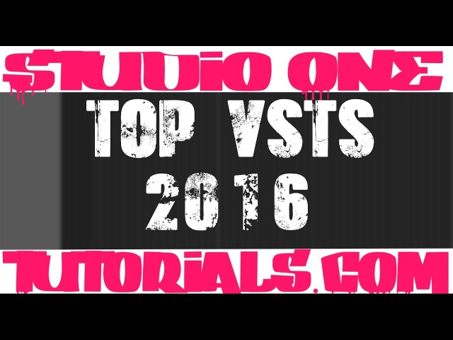 Top Vsts 2016 for Presonus Studio One 3 [ plugins ]