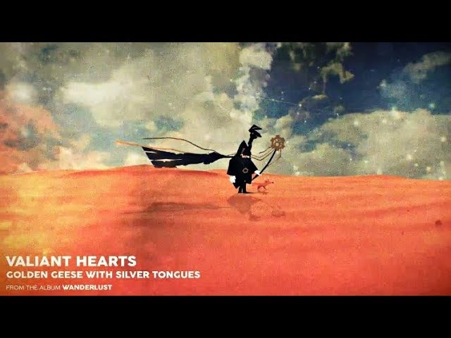 Valiant Hearts - Golden Geese with Silver Tongues