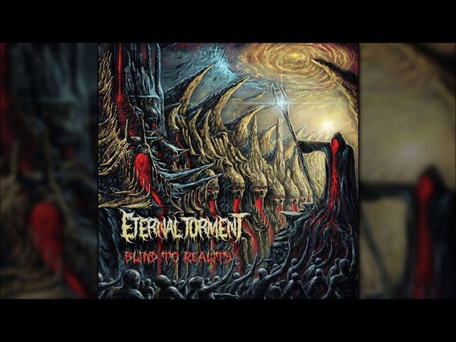ETERNAL TORMENT (Aus) - Blind To Reality [Full EP Album]