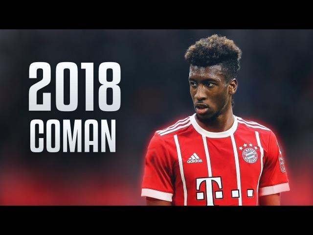 Kingsley Coman - Crazy Skills Goals 2018 HD