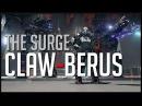 THE SURGE 'Claw berus' Build High Damage