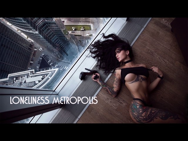 Loneliness and Metropolis ~ Ambient House, Chillout and Lounge ~ Music - it's a soul xstas