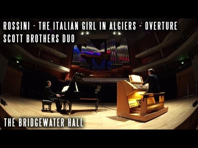 ROSSINI THE ITALIAN GIRL IN ALGIERS OVERTURE PIANO ORGAN THE BRIDGEWATER HALL