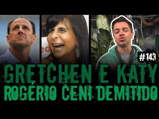 ROGÉRIO CENI DEMITIDO GRETCHEN E KATY PERRY | Plantão do Vilela | 143