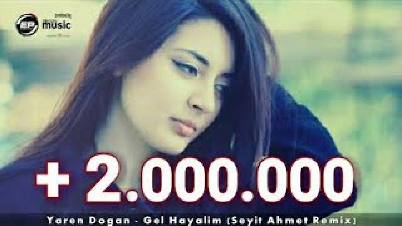 Yaren Doğan - Gel Hayalim (Seyit Ahmet Remix) 2018 █▬█ █ ▀█▀