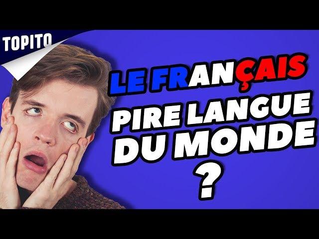 Top 7 des preuves que le français est la pire langue du monde