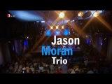 Jason Moran Trio - Jazz Baltica - 2004 #part 1