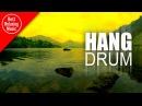Relaxing Hang Drum music by Ravid Goldschmidt (Prairie)