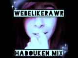 Everything Hadouken Mix  35 Tracks  Webelikerawr Mix Ep.9