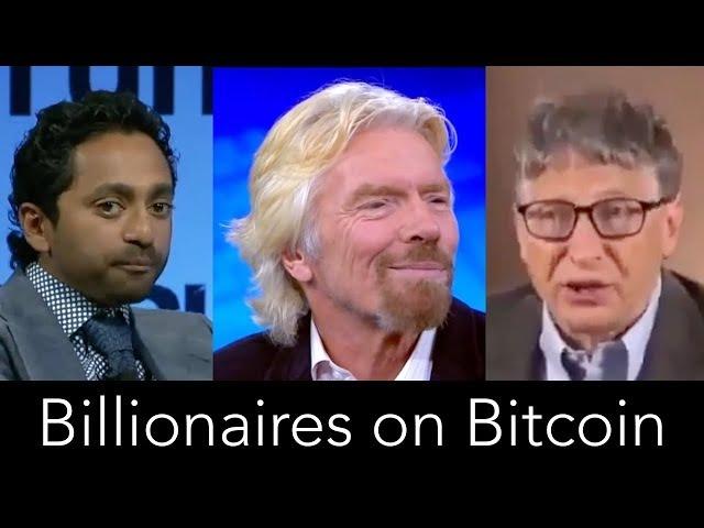 Billionaires on Bitcoin (Bill Gates, Richard Branson, Chamath Palihapitiya)