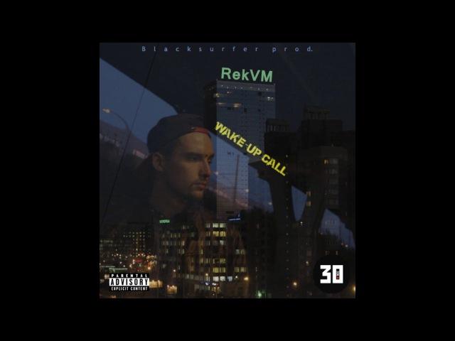 RekVM x MinusONE - Wake-Up Call (BlackSurfer Prod.) [ТРИДЦАТКА]