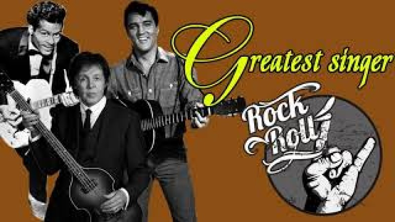 Best Rock and Roll Songs By Greatest Singer Greatest Golden Oldies Rock N Roll Hits Of All Time