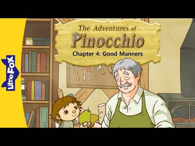 The Adventures of Pinocchio 4: Good Manners | Level 5 | By Little Fox