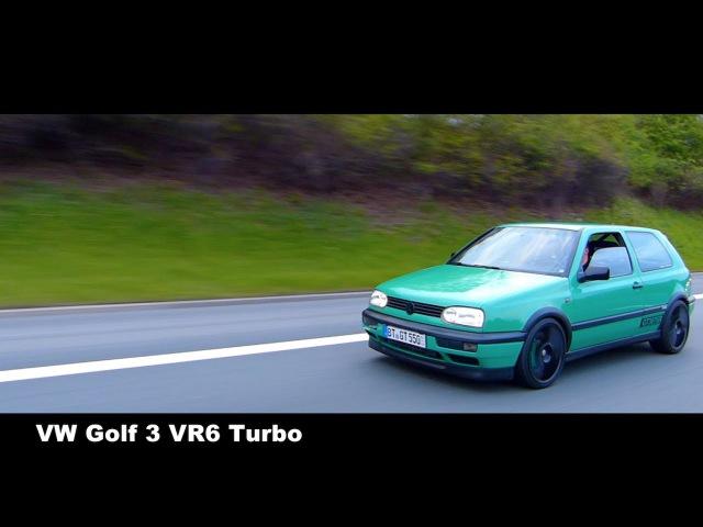 VW Golf 3 VR6T 550 | Turbo Car Porn* MK3